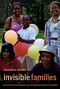 invisible-families-gay-identities-relationships-and-motherhood-among-black-women