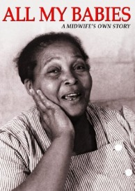"""From the film """"All My Babies - A Midwife's Own Story"""" about """"Miss Mary"""" Coley, an African-American midwife in rural Georgia. (Georgia Department of Public Health/UNESCO)"""