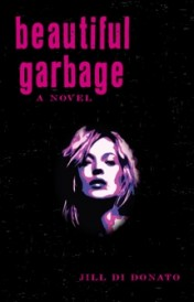 Sex, Art and Beautiful Garbage: An Interview With Author Jill Di Donato