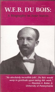 WEB DuBois- A Biography in Four Voices